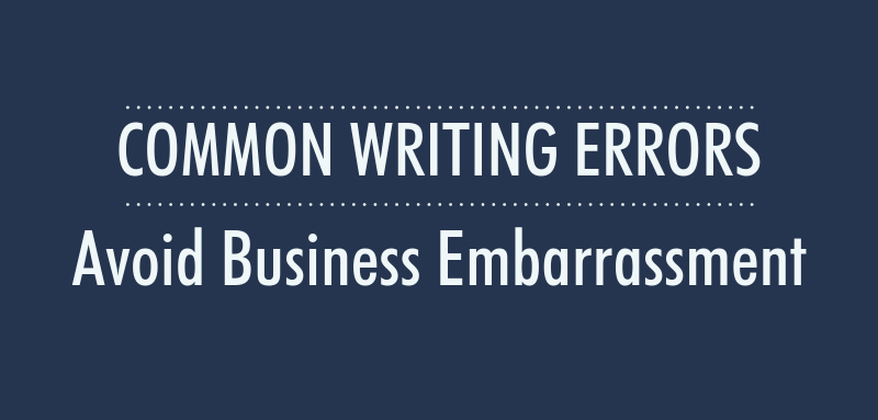 Common Writing Errors: Avoid Business Embarrassment