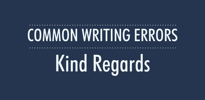 Common Writing Errors: Kind Regards
