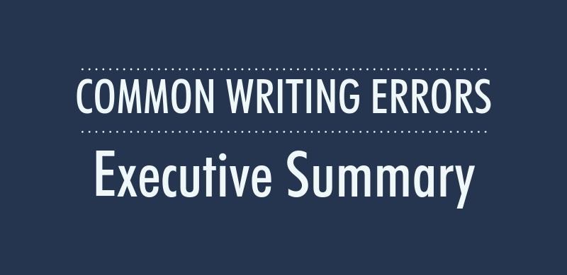 Common Writing Errors: Executive Summary